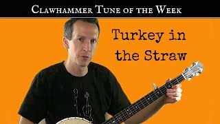 "Clawhammer Banjo: Tune (and Tab) of the Week - ""Turkey in the Straw"""