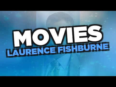 Best Laurence Fishburne Movies