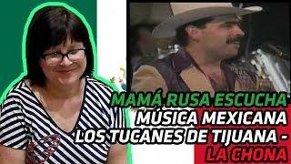 RUSSIANS REACT TO MEXICAN MUSIC | Los Tucanes de Tijuana - La Chona | REACTION