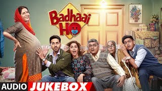 Full Album: Badhaai Ho | Audio Jukebox | Ayushmann Khurrana | Sanya Malhotra
