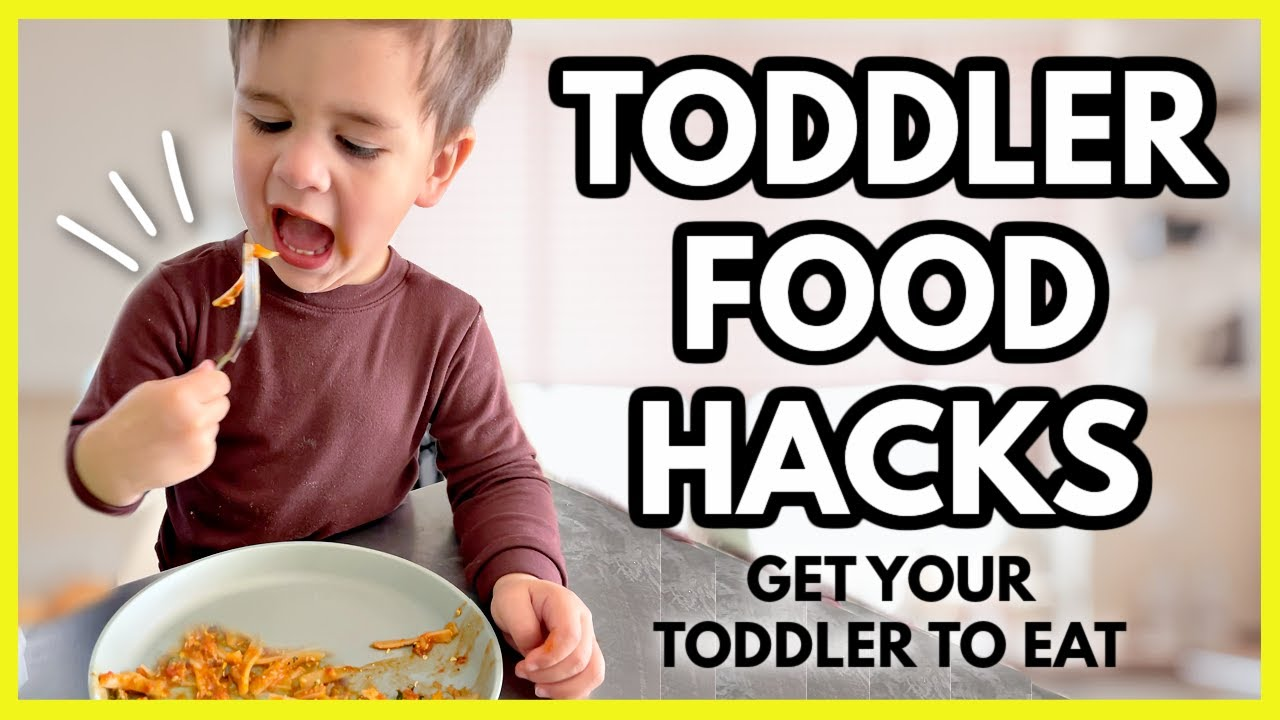 7 TODDLER FOOD HACKS FOR PICKY EATERS