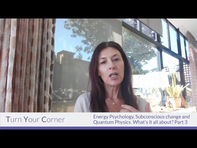 PSYCH-K® - Part 3 - Energy Psychology, Subconscious change and Quantum Physics. What's it all about?