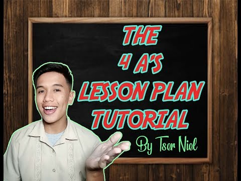 K TO 12 LESSON PLAN TUTORIAL: 4 A'S LESSON PLAN