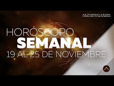 HORÓSCOPO SEMANAL | 19 AL 25 DE NOVIEMBRE | ALFONSO LEÓN ARQUITECTO DE SUEÑOS