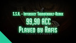 Osu! Rafis | S.S.H. - Intersect Thunderbolt-Remix  | 99,90 ACC
