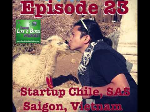 Ep 23 - Startup Chile, SAS, Saigon, Lifestyle in Vietnam with Alan Vantoai