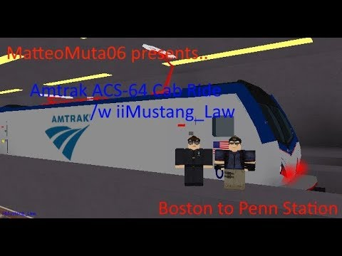 ROBLOX Amtrak Cab Ride /w iiMustang_Law ACS-64 Penn Station to Boston