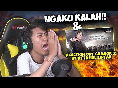 MENGAKU KALAH!? & REACTION OST SAMKOK Z DARI ATTA HALILINTAR!!