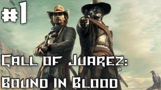 Call of Juarez: Bound in Blood [HD] - Walkthrough - Part 1