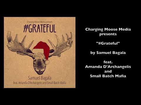 Samuel Bagala (ft. Amanda D'Archangelis and Small Batch Mafia) - #Grateful