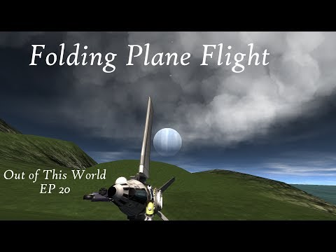 Folding Plane Flight - EP 20 - Out of This World