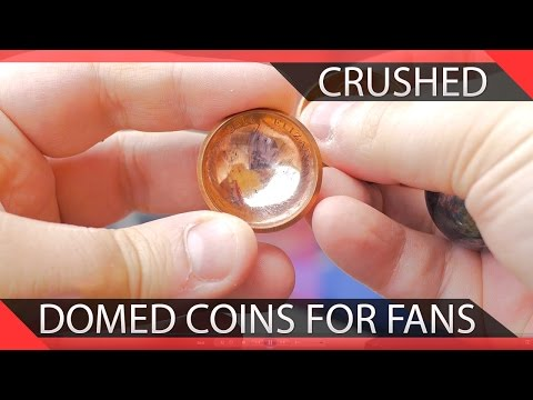 Making Domed Coins for Fans | Will It Crush?
