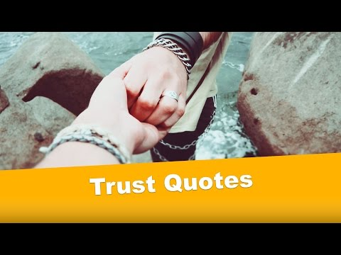 Trust Quotes | Quotes About Trust
