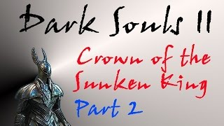 Dark Souls II DLC Walkthrough Part 2 - Dragon