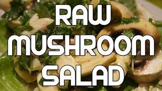 Raw Mushroom Salad Recipe - Healthy N Vegan
