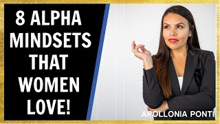 8 Alpha Mindsets That Make You Irresistible To Women! (ATTRACT WOMEN)