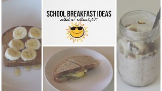 Healthy School Breakfast Ideas; Quick & Easy ☼