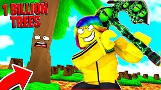 I got the MAX DOOMSDAY AXE and cut 1,000,000,000 TREES.. (Roblox)