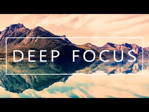Deep Focus - Music For Studying, Concentration and Work