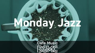 Monday Jazz: Relaxing Jazz & Bossa Nova - Positive Morning Music for Study, Wakeup, Good Mood