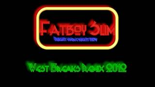 Fatboy Slim -  Right here, Right now (West Breaks Remix 2012)