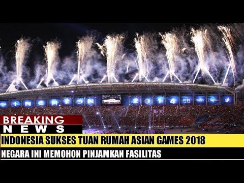 Indonesia Sukses Tuan Rumah Asian Games 2018, Negara Ini Ingin Pinjamkan Fasilitas