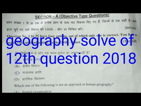 Geography solve question 12th 2018|| answer key of geography 2018