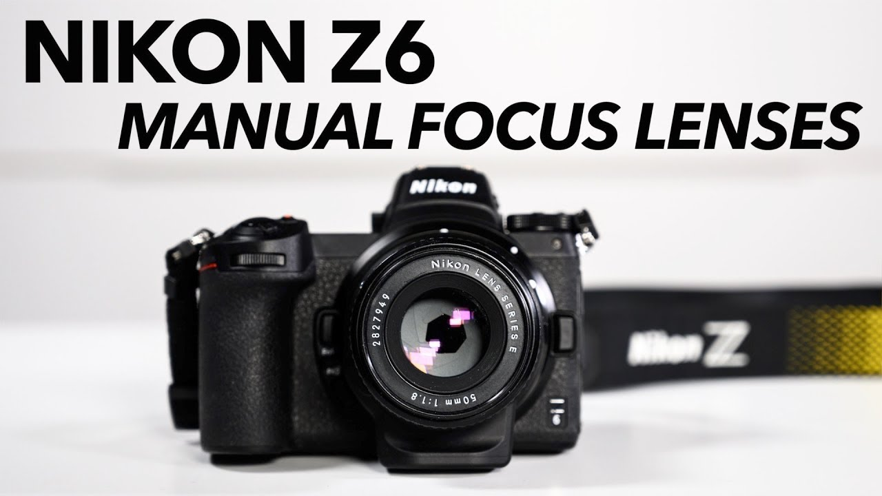 Nikon Z6 using Manual Focus lenses  Good or Bad?