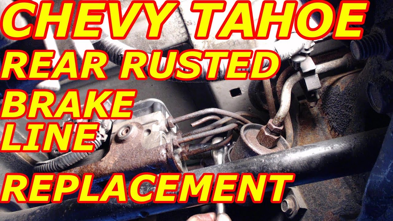 CHEVY TAHOE REAR RUSTED BRAKE LINE REPLACEMENT  YouTube