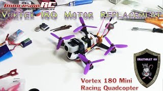 ImmersionRC Vortex 180 Motor Replacement with Test Flight | DEATHRAT69 Soldering Iron demonstration