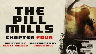 """The Pill Mills"" Chapter 4 ― Reddit NoSleep Best Series of 2016 ― Award Winning Short Horror Story"