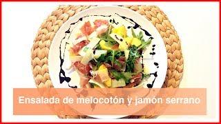 ENSALADA DE MELOCOTÓN Y JAMON SERRANO