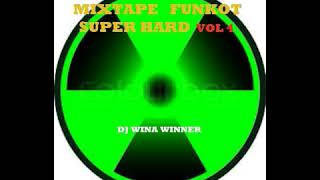 Download Mp3 Mixtape Funkot Super Hard Vol 4 Dj Wina Winner - Tidak Dianjurkan Bagi Yang Lema
