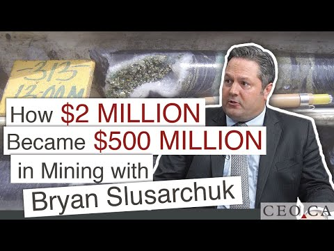 How $2 Million Became $500 Million In Mining With Bryan Slusarchuk