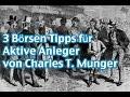 3 Börsen Tipps für Aktive Privatanleger von Milliardär Charlie Munger