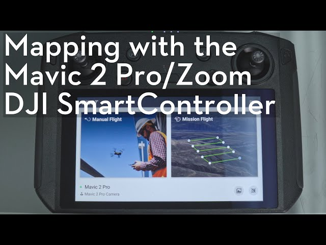 Mapping with Mavic 2 Pro/Zoom and SmartController