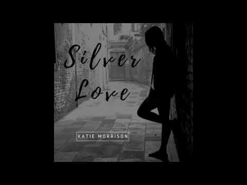 Silver Love  Katie Morrison