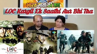 Ek Saathi Aur Bhi Tha | Loc Kargil Song  | Indian Patriotic Song | REACTION | Sanjay Dutt Ajay Devgn