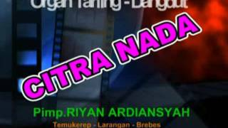 NANGIS GETIH - Citra Nada Live Dukuh Turi karangbale
