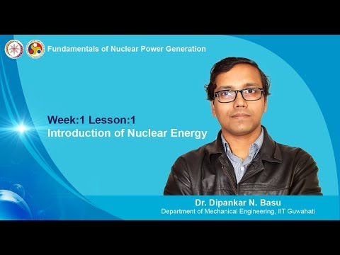 Fundamentals of Nuclear Power Generation-Module 01-Lecture 01