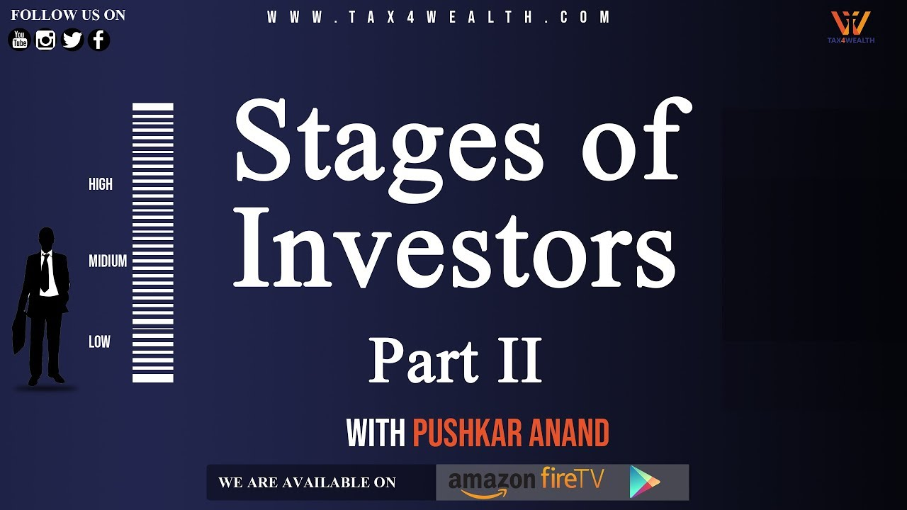 Investment : Stages of Investors Part II