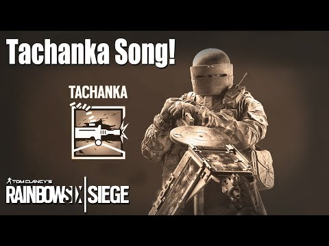 Tachanka Song - Rainbow Six | Siege