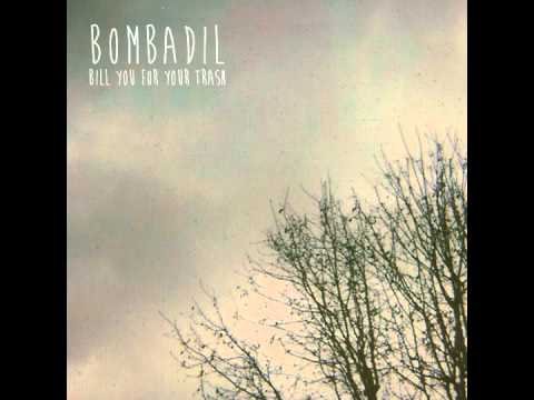 """Bombadil - """"Bill You For Your Trash"""""""