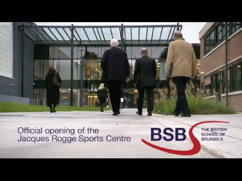 The British School of Brussels - Official Opening of the Jacques Rogge Sports Centre
