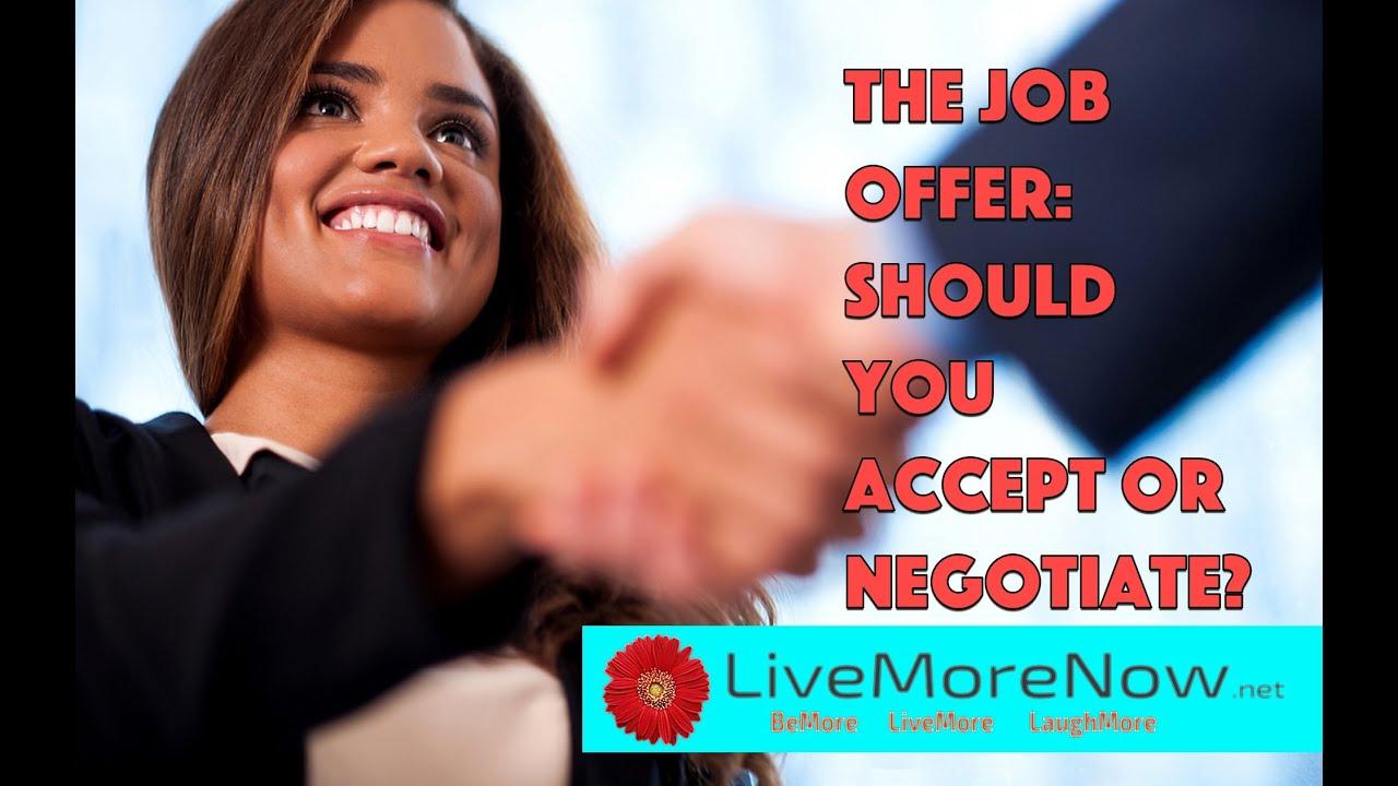 job offer should you accept or negotiate job offer should you accept or negotiate