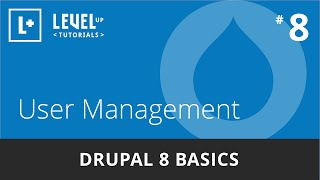 Drupal 8 Basics #8 - User Management