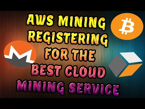 AWS Mining Registering For The Best Cloud Mining Service
