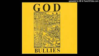 God Bullies - All I Want is My Mamma