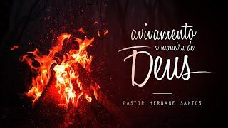 Avivamento a Maneira de Deus - Pr Hernane Santos