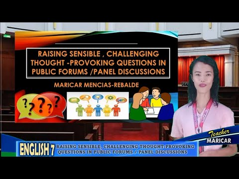 RAISING SENSIBLE, CHALLENGING THOUGHT-PROVOKING QUESTIONS IN PUBLIC FORUMS / PANEL DISCUSSIONS